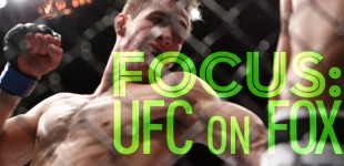 FOCUS: UFC on FOX 5