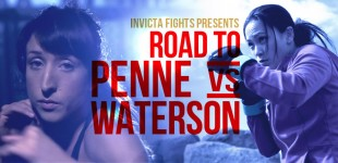 Invicta FC5: Road to Penne vs Waterson