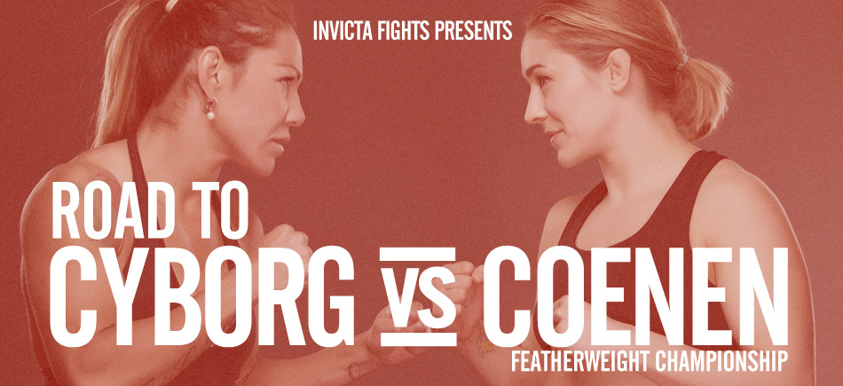 Road to Invicta 6: Cyborg vs Coenen